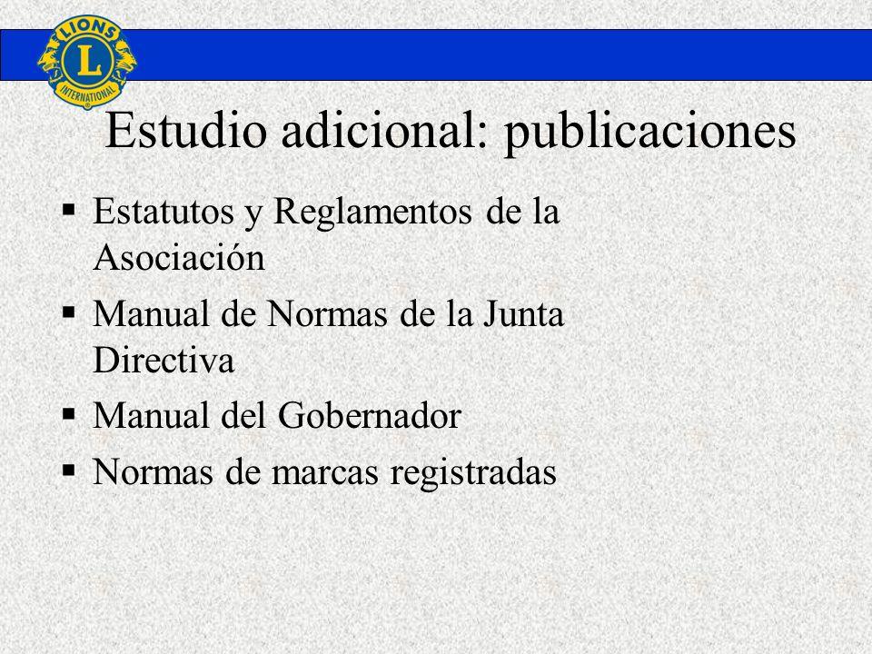 Estudio adicional: publicaciones Estatutos y Reglamentos de la Asociación Manual de Normas de la Junta Directiva Manual del Gobernador Normas de marca