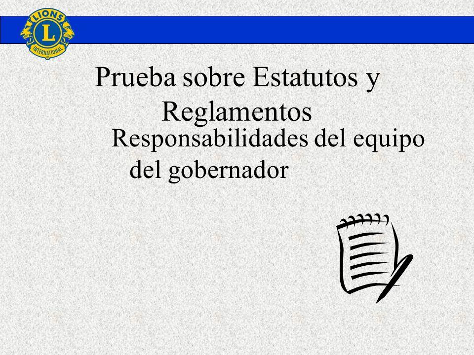 Prueba sobre Estatutos y Reglamentos Responsabilidades del equipo del gobernador