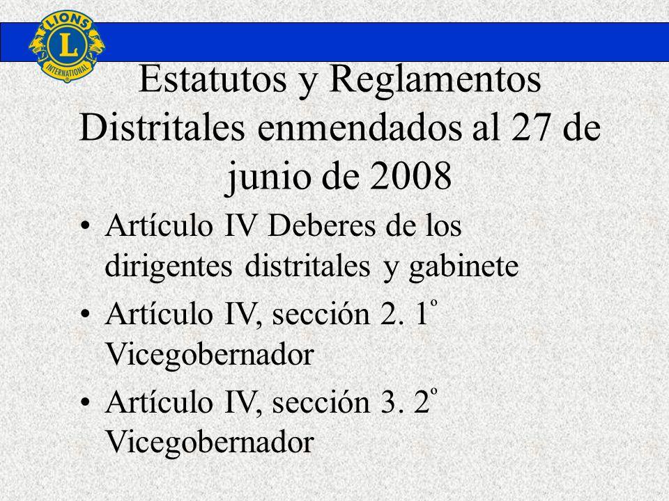 Estatutos y Reglamentos Distritales enmendados al 27 de junio de 2008 Artículo IV Deberes de los dirigentes distritales y gabinete Artículo IV, secció