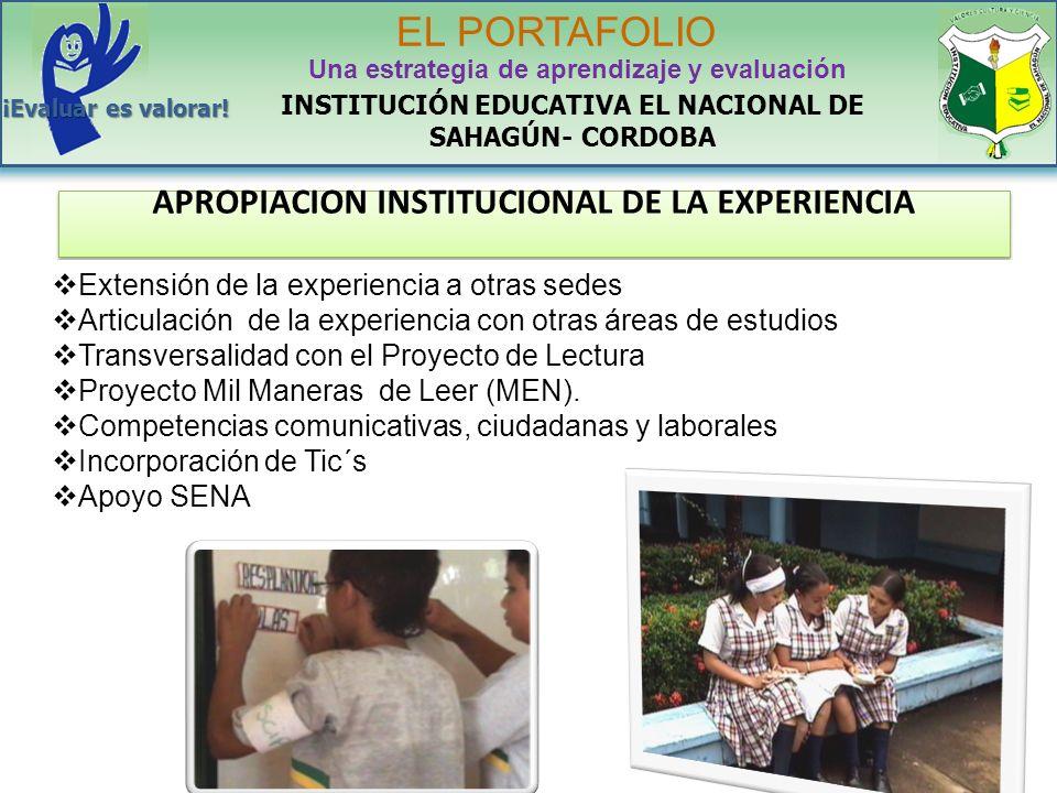 APROPIACION INSTITUCIONAL DE LA EXPERIENCIA Extensión de la experiencia a otras sedes Articulación de la experiencia con otras áreas de estudios Trans