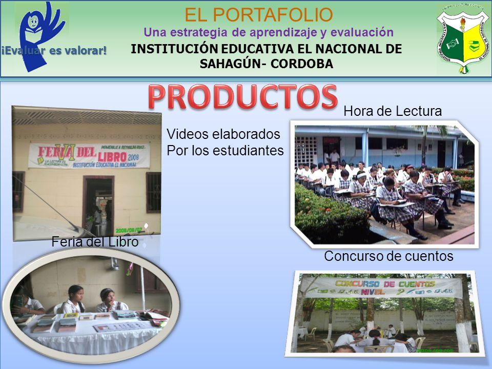 INSTITUCIÓN EDUCATIVA EL NACIONAL DE SAHAGÚN- CORDOBA EL PORTAFOLIO Una estrategia de aprendizaje y evaluación ¡Evaluar es valorar! Hora de Lectura Fe