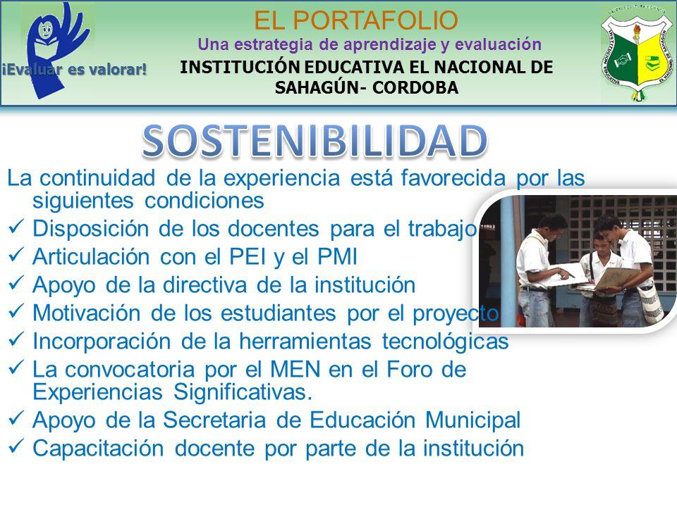 La continuidad de la experiencia está favorecida por las siguientes condiciones Disposición de los docentes para el trabajo Articulación con el PEI y