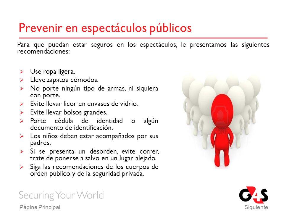 Prevenir en espectáculos públicos Use ropa ligera.