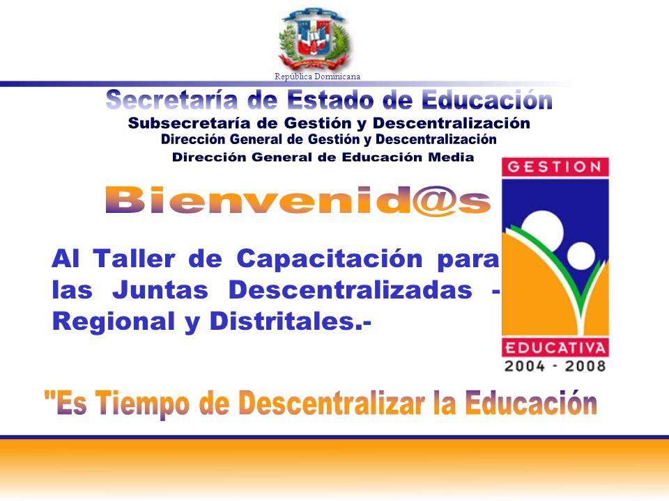 Al Taller de Capacitación para las Juntas Descentralizadas - Regional y Distritales.- República Dominicana