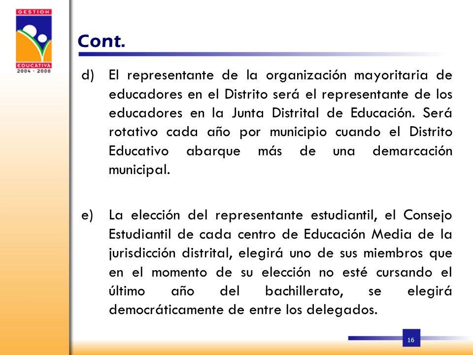 16 d)El representante de la organización mayoritaria de educadores en el Distrito será el representante de los educadores en la Junta Distrital de Educación.