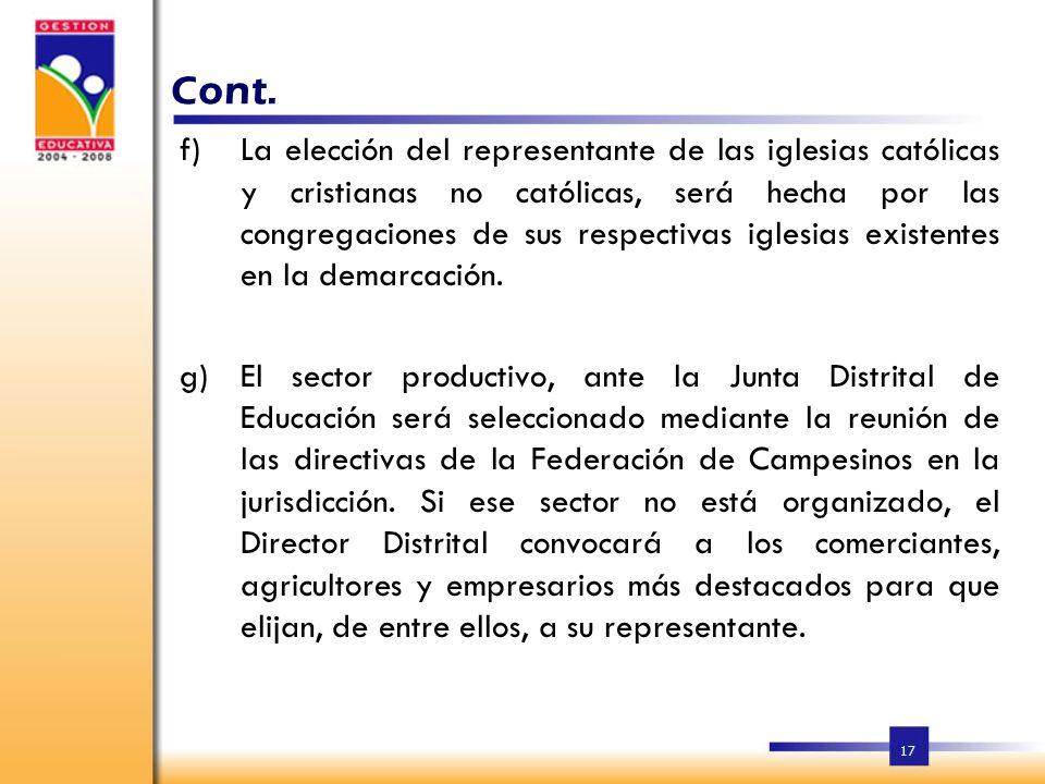 16 d)El representante de la organización mayoritaria de educadores en el Distrito será el representante de los educadores en la Junta Distrital de Edu