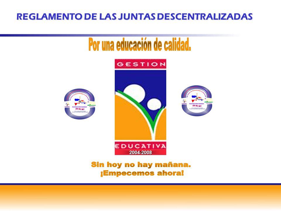REGLAMENTO DE LAS JUNTAS DESCENTRALIZADAS 2004-2008