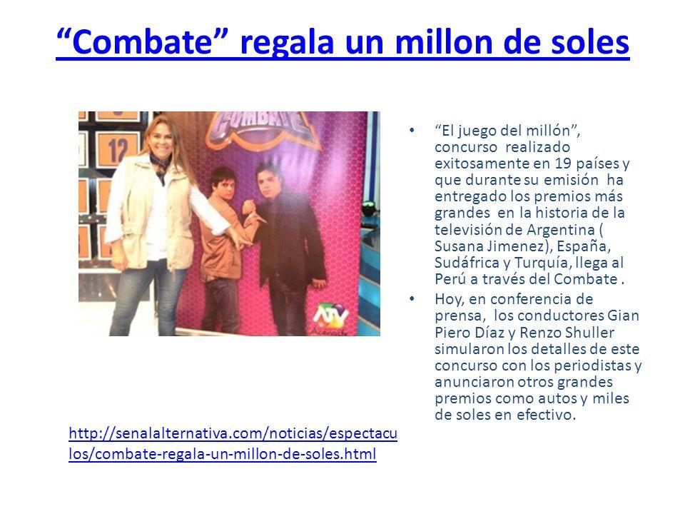 Combate regala un millon de soles El juego del millón, concurso realizado exitosamente en 19 países y que durante su emisión ha entregado los premios
