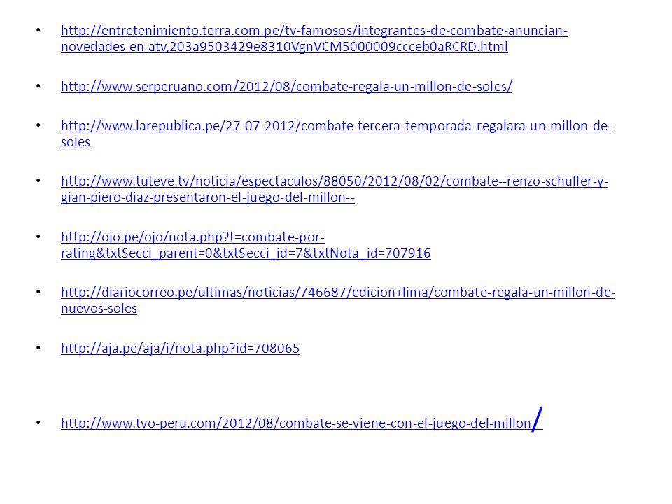 http://entretenimiento.terra.com.pe/tv-famosos/integrantes-de-combate-anuncian- novedades-en-atv,203a9503429e8310VgnVCM5000009ccceb0aRCRD.html http://