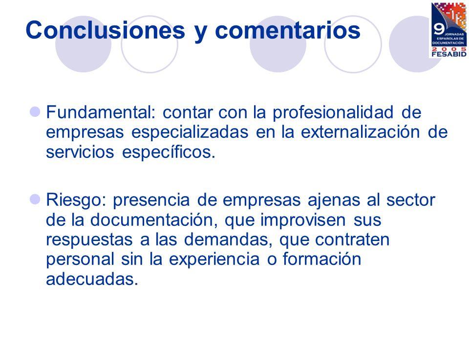 Conclusiones y comentarios Fundamental: contar con la profesionalidad de empresas especializadas en la externalización de servicios específicos. Riesg