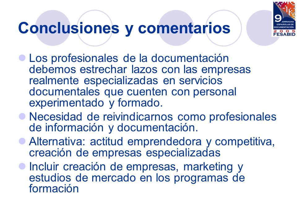 Conclusiones y comentarios Los profesionales de la documentación debemos estrechar lazos con las empresas realmente especializadas en servicios docume