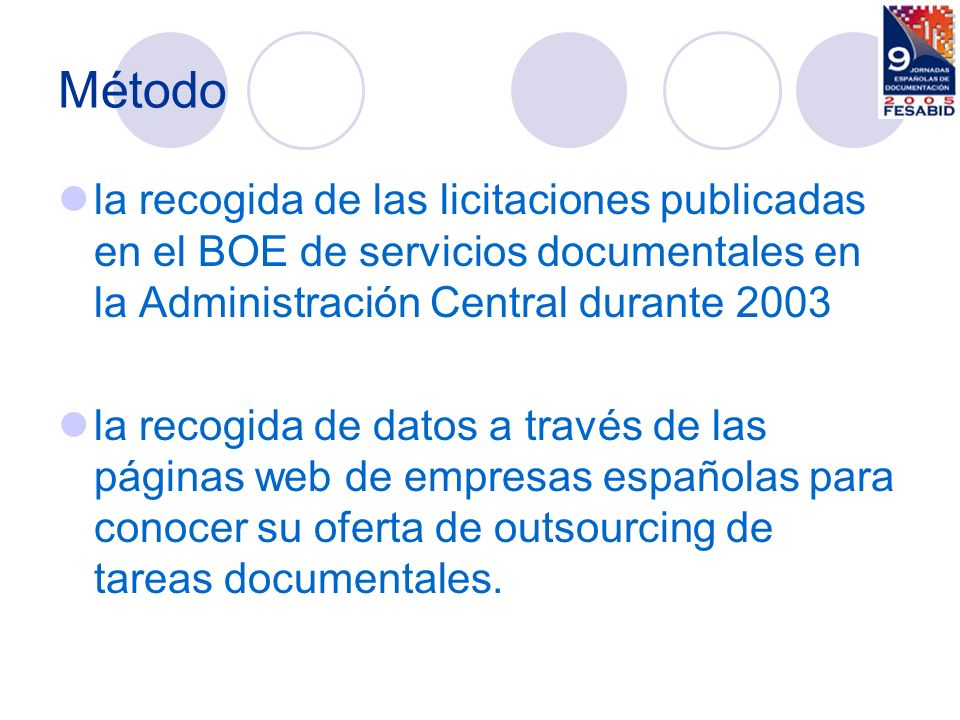 Método la recogida de las licitaciones publicadas en el BOE de servicios documentales en la Administración Central durante 2003 la recogida de datos a