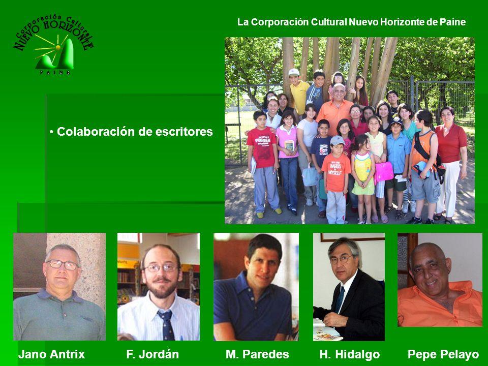 La Corporación Cultural Nuevo Horizonte de Paine Colaboración de escritores Jano AntrixF. Jordán M. Paredes H. HidalgoPepe Pelayo