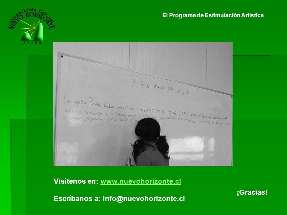 El Programa de Estimulación Artística ¡Gracias! Visítenos en: www.nuevohorizonte.clwww.nuevohorizonte.cl Escríbanos a: info@nuevohorizonte.cl