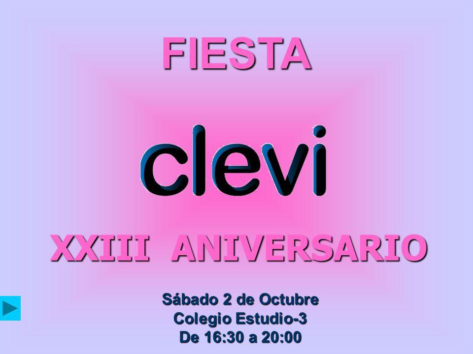 FIESTA Sábado 2 de Octubre Colegio Estudio-3 De 16:30 a 20:00 XXIII ANIVERSARIO