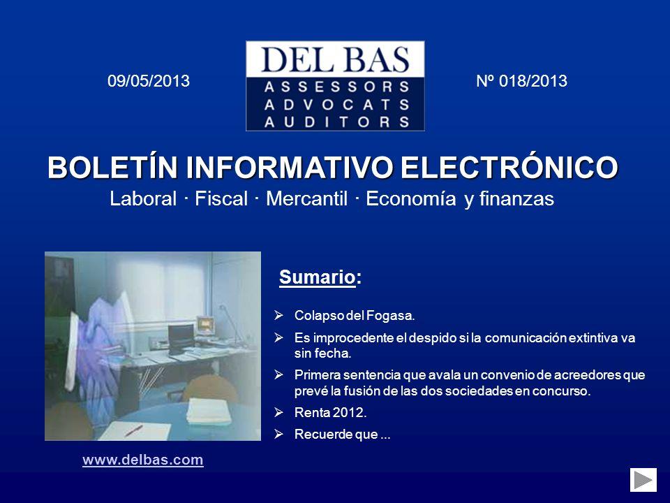 BOLETÍN INFORMATIVO ELECTRÓNICO Laboral · Fiscal · Mercantil · Economía y finanzas 09/05/2013 Nº 018/2013 Sumario: Colapso del Fogasa.