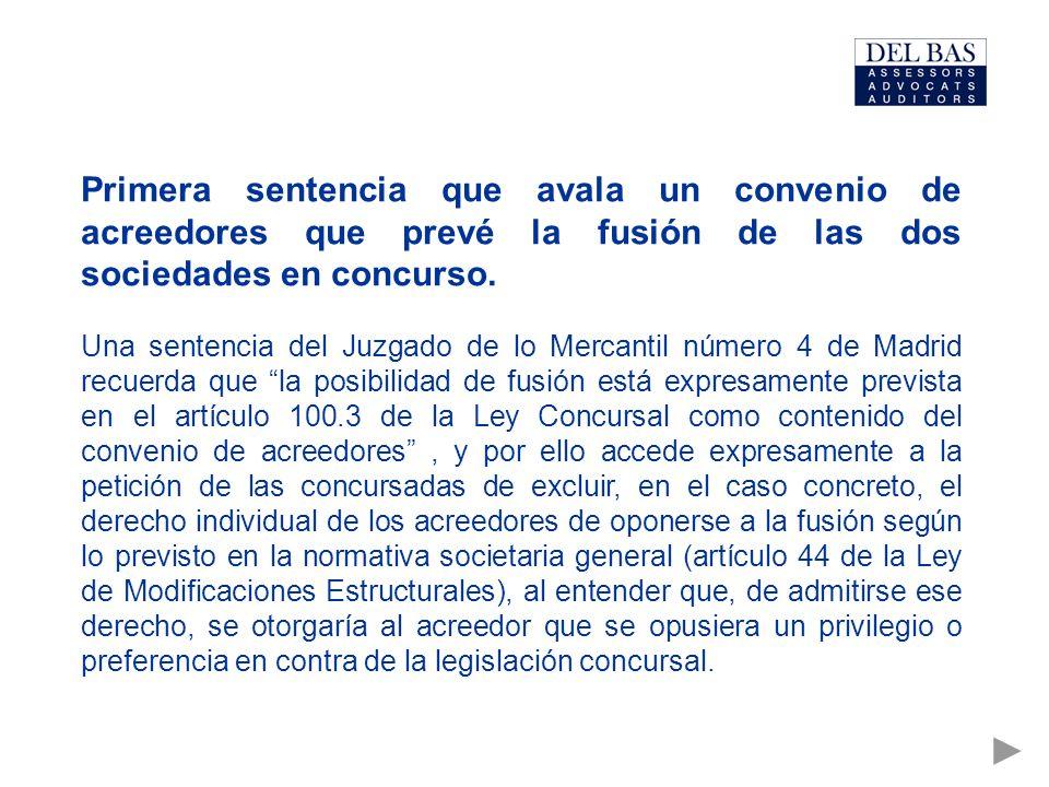 Primera sentencia que avala un convenio de acreedores que prevé la fusión de las dos sociedades en concurso. Una sentencia del Juzgado de lo Mercantil