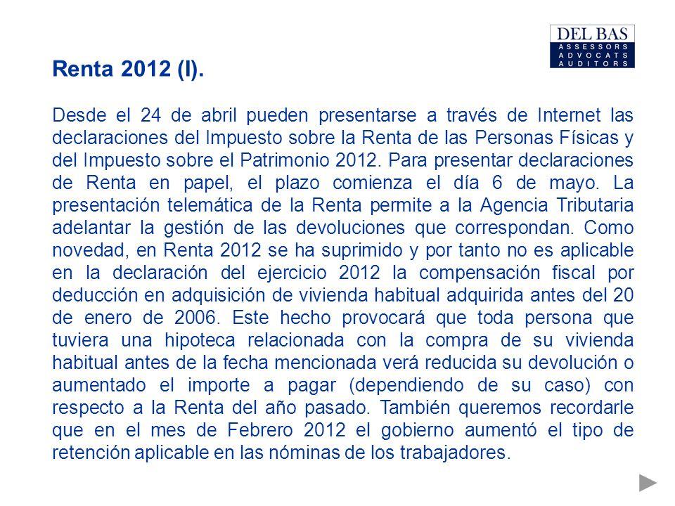 Renta 2012 (I). Desde el 24 de abril pueden presentarse a través de Internet las declaraciones del Impuesto sobre la Renta de las Personas Físicas y d