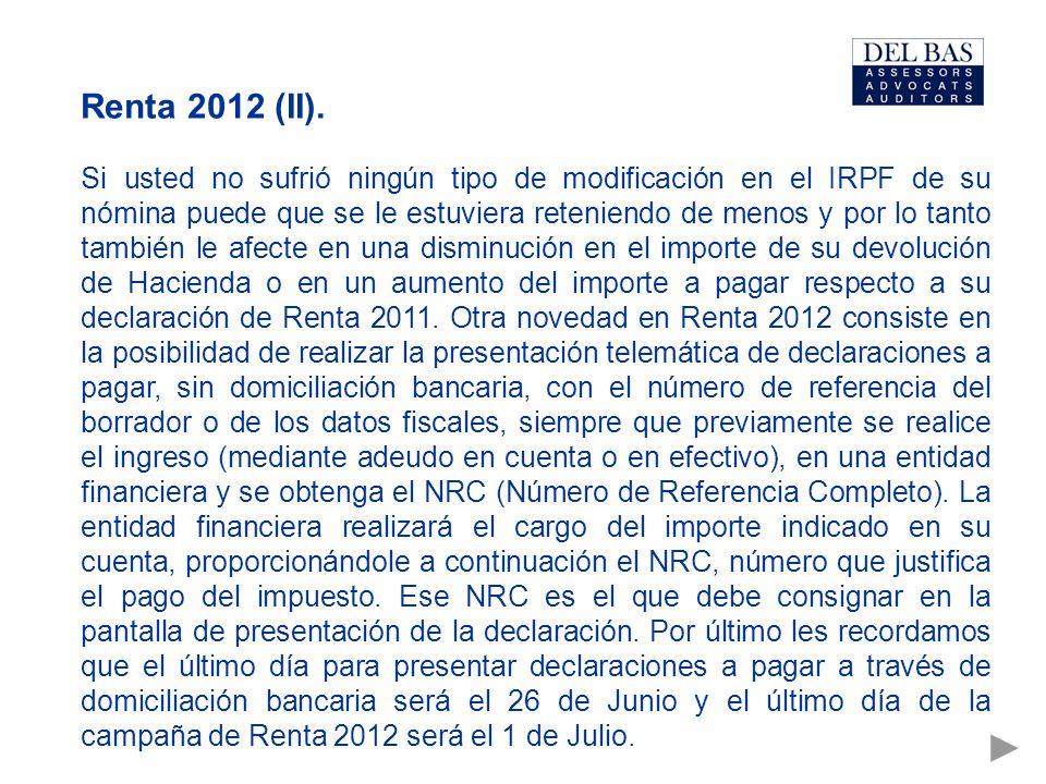 Renta 2012 (II). Si usted no sufrió ningún tipo de modificación en el IRPF de su nómina puede que se le estuviera reteniendo de menos y por lo tanto t