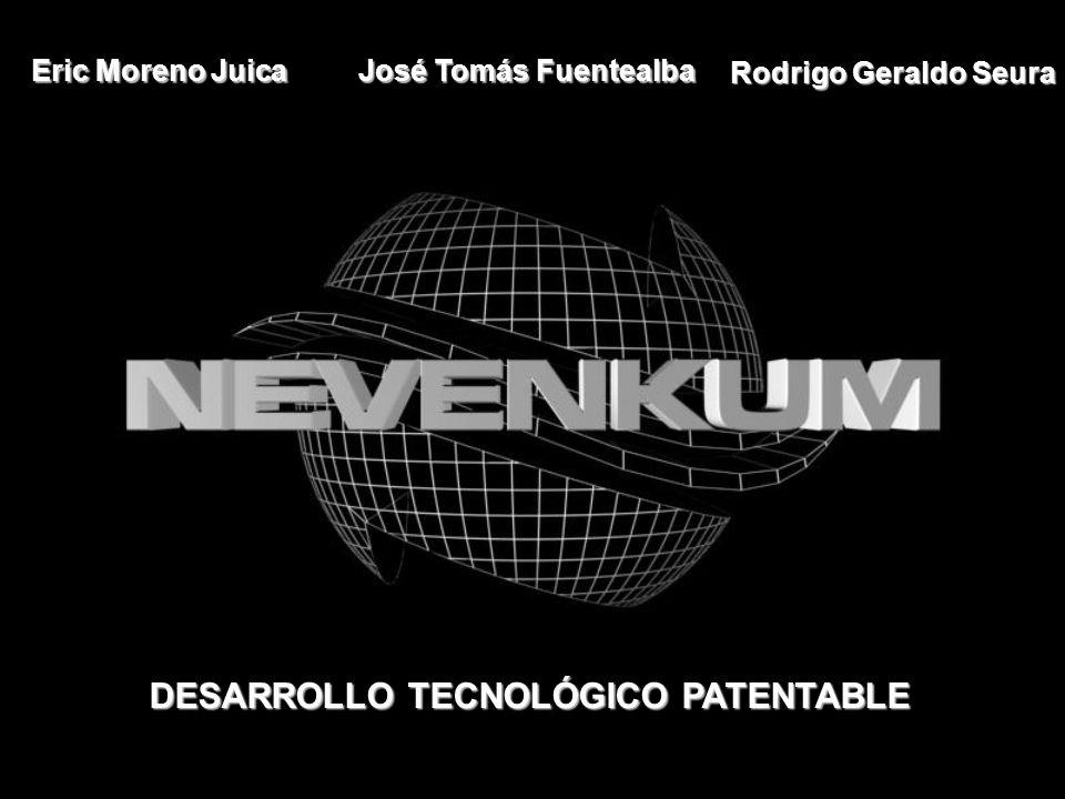 Eric Moreno Juica José Tomás Fuentealba Rodrigo Geraldo Seura DESARROLLO TECNOLÓGICO PATENTABLE