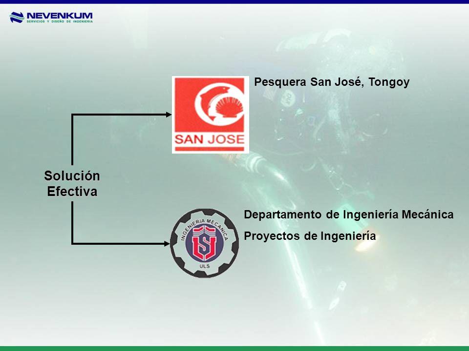 Pesquera San José, Tongoy Departamento de Ingeniería Mecánica Proyectos de Ingeniería Solución Efectiva