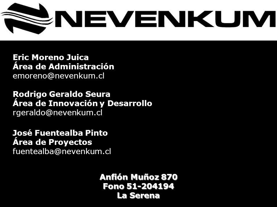 Anfión Muñoz 870 Fono 51-204194 La Serena Eric Moreno Juica Área de Administración emoreno@nevenkum.cl Rodrigo Geraldo Seura Área de Innovación y Desa