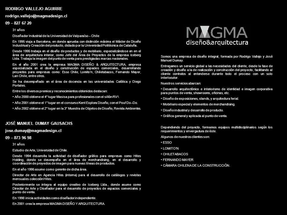 RODRIGO VALLEJO AGUIRRE rodrigo.vallejo@magmadesign.cl 09 – 827 67 20 31 años Diseñador Industrial de la Universidad de Valparaíso – Chile En 1995 via