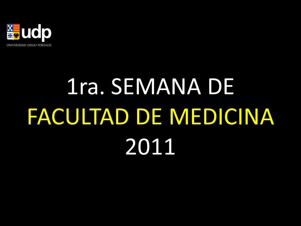1ra. SEMANA DE FACULTAD DE MEDICINA 2011