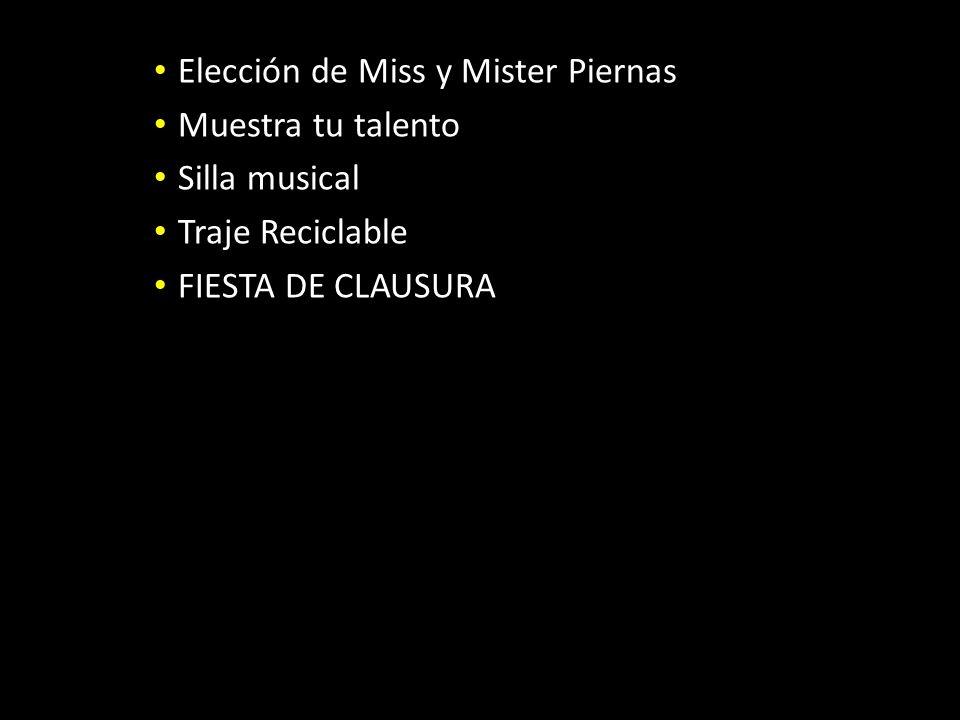 Elección de Miss y Mister Piernas Muestra tu talento Silla musical Traje Reciclable FIESTA DE CLAUSURA