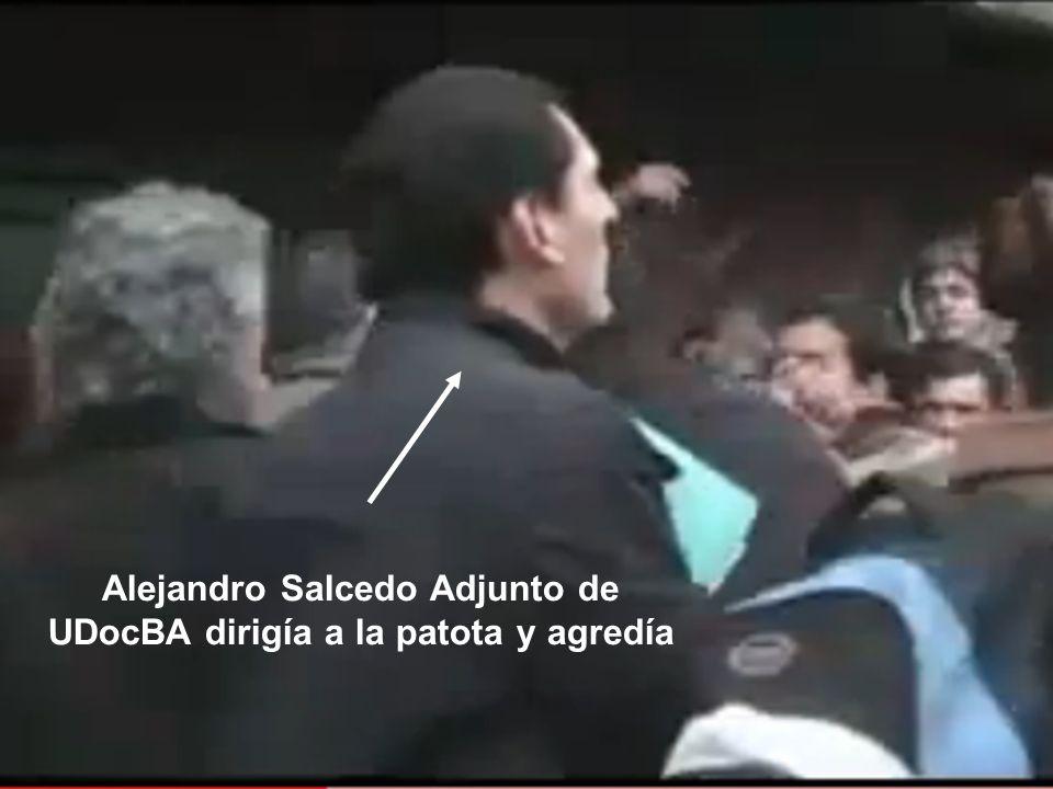Alejandro Salcedo Adjunto de UDocBA dirigía a la patota y agredía
