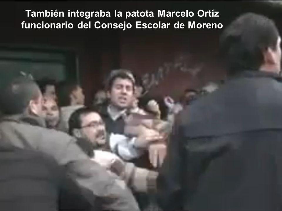 También integraba la patota Marcelo Ortíz funcionario del Consejo Escolar de Moreno
