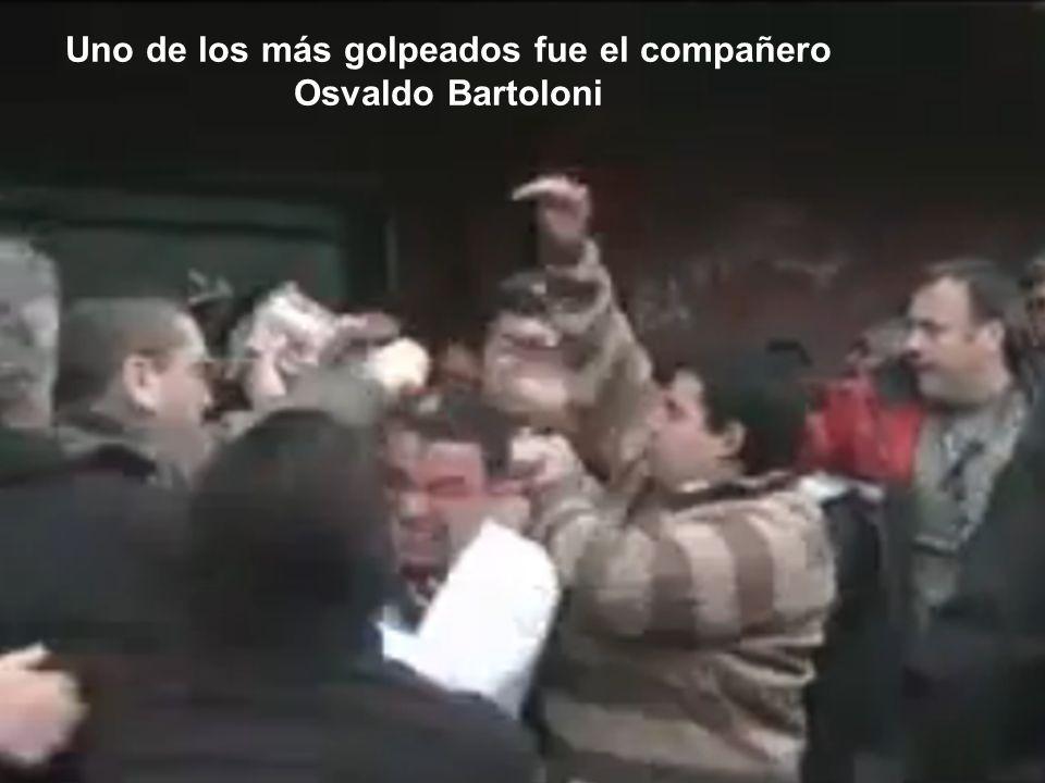 Uno de los más golpeados fue el compañero Osvaldo Bartoloni