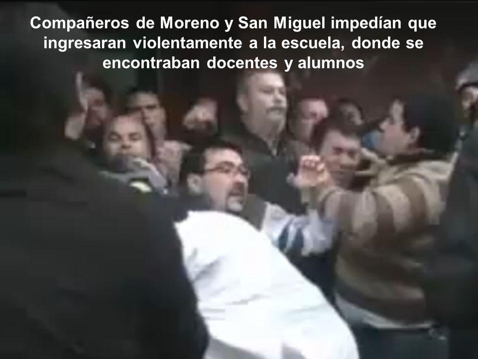 Compañeros de Moreno y San Miguel impedían que ingresaran violentamente a la escuela, donde se encontraban docentes y alumnos