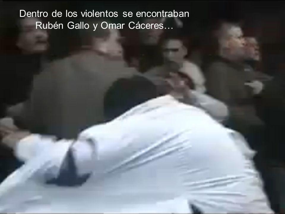 Dentro de los violentos se encontraban Rubén Gallo y Omar Cáceres…