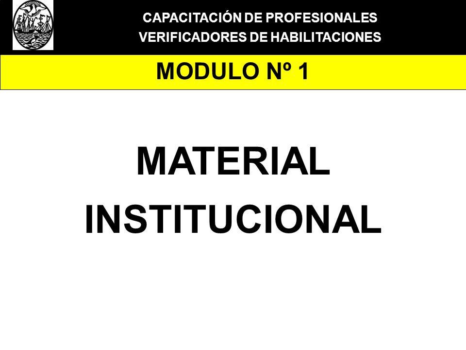 CAPACITACIÓN DE PROFESIONALES VERIFICADORES DE HABILITACIONES MODULO Nº 1 MATERIAL INSTITUCIONAL