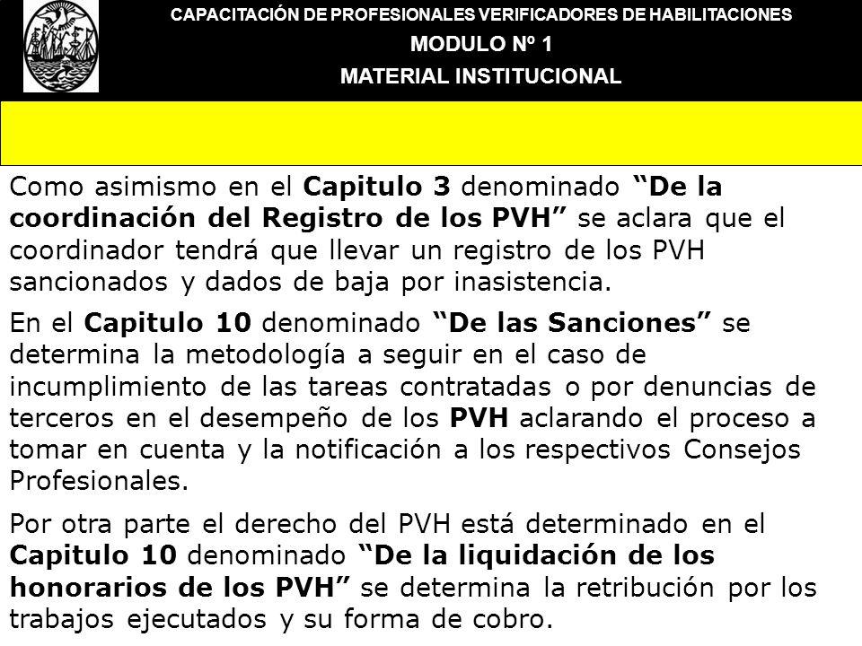 CAPACITACIÓN DE PROFESIONALES VERIFICADORES DE HABILITACIONES MODULO Nº 1 MATERIAL INSTITUCIONAL Como asimismo en el Capitulo 3 denominado De la coord