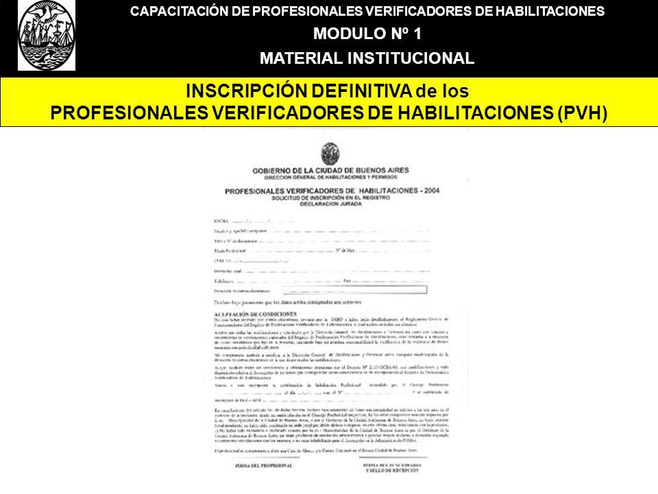 CAPACITACIÓN DE PROFESIONALES VERIFICADORES DE HABILITACIONES MODULO Nº 1 MATERIAL INSTITUCIONAL INSCRIPCIÓN DEFINITIVA de los PROFESIONALES VERIFICAD