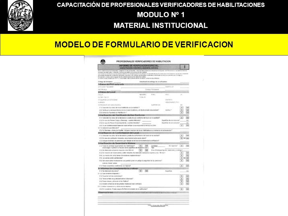 CAPACITACIÓN DE PROFESIONALES VERIFICADORES DE HABILITACIONES MODULO Nº 1 MATERIAL INSTITUCIONAL MODELO DE FORMULARIO DE VERIFICACION