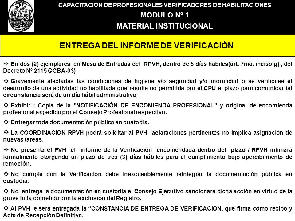 CAPACITACIÓN DE PROFESIONALES VERIFICADORES DE HABILITACIONES MODULO Nº 1 MATERIAL INSTITUCIONAL ENTREGA DEL INFORME DE VERIFICACIÓN En dos (2) ejempl