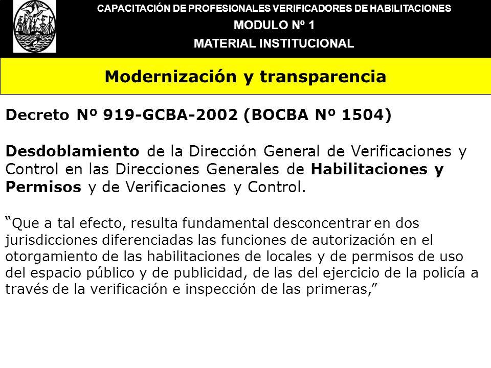 Modernización y transparencia CAPACITACIÓN DE PROFESIONALES VERIFICADORES DE HABILITACIONES MODULO Nº 1 MATERIAL INSTITUCIONAL Decreto Nº 919-GCBA-200