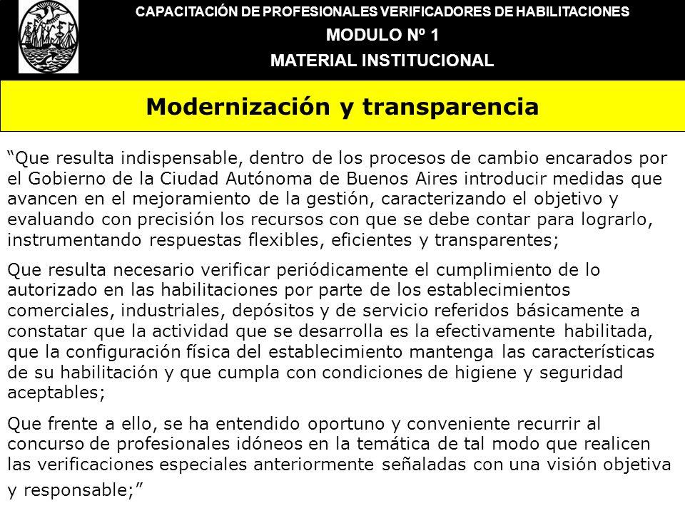 Modernización y transparencia CAPACITACIÓN DE PROFESIONALES VERIFICADORES DE HABILITACIONES MODULO Nº 1 MATERIAL INSTITUCIONAL Que resulta indispensab