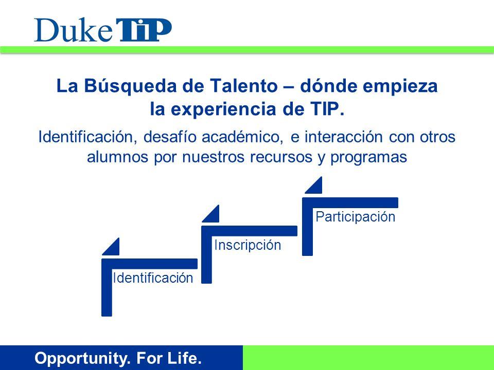 Opportunity. For Life. La Búsqueda de Talento – dónde empieza la experiencia de TIP.