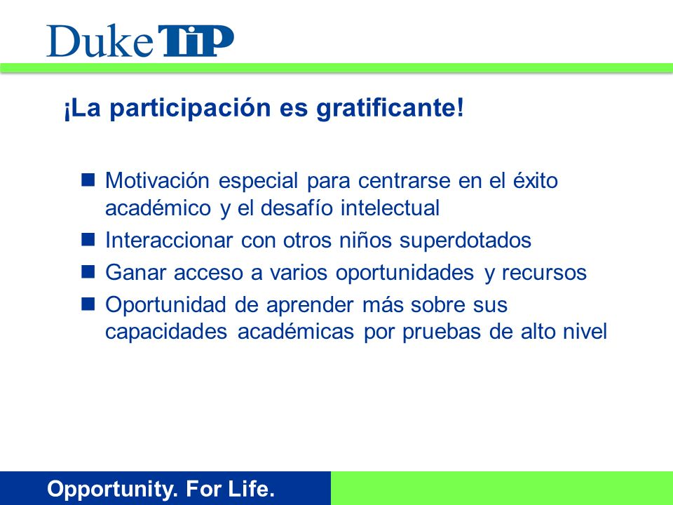 Opportunity. For Life. ¡La participación es gratificante.
