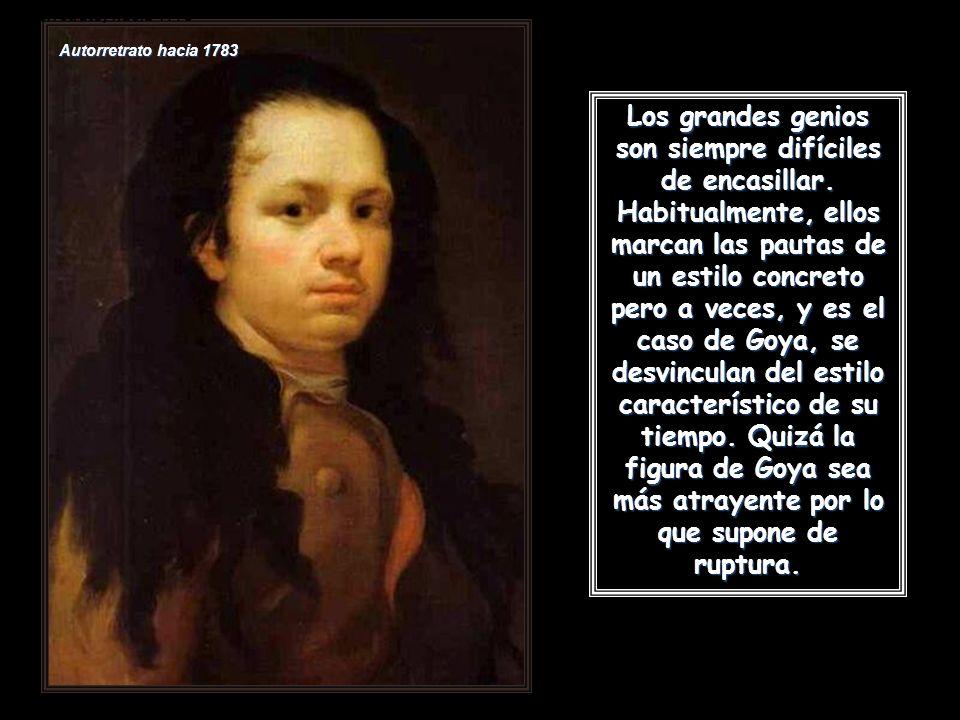 Autorretrato, hacia 1773 Los grandes genios son siempre difíciles de encasillar.