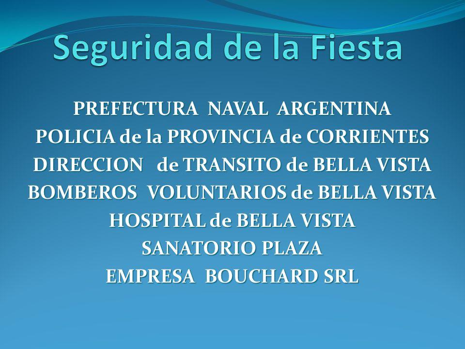 PREFECTURA NAVAL ARGENTINA POLICIA de la PROVINCIA de CORRIENTES DIRECCION de TRANSITO de BELLA VISTA BOMBEROS VOLUNTARIOS de BELLA VISTA HOSPITAL de