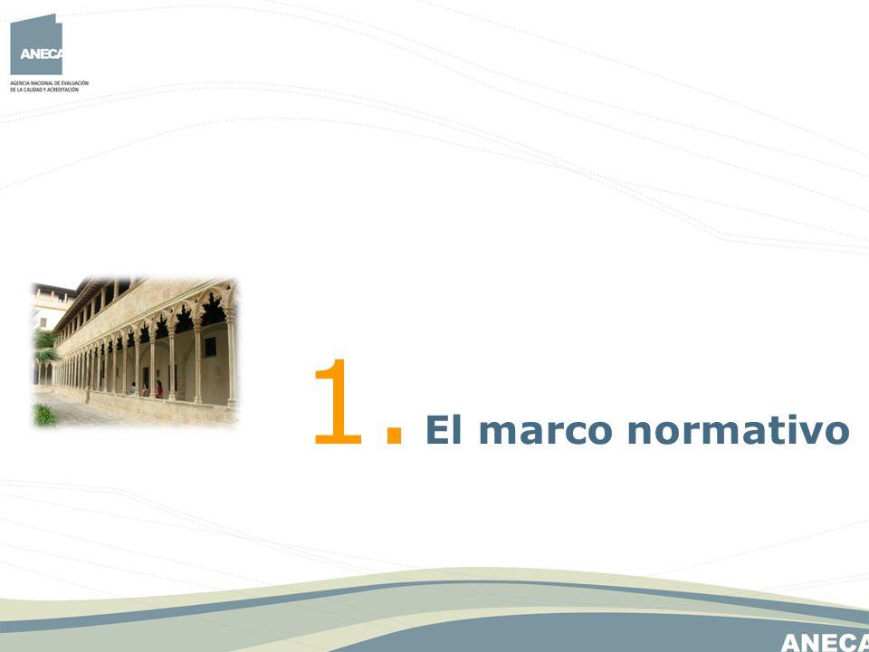 El marco normativo LOMLOU: Ley Orgánica de Universidades en su nueva redacción, de mayo de 2007.