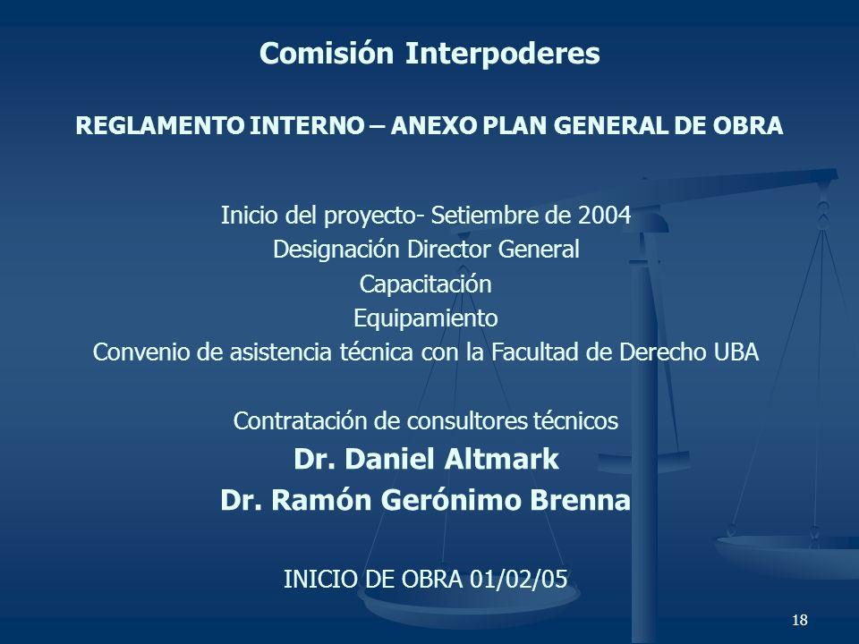 18 Comisión Interpoderes REGLAMENTO INTERNO – ANEXO PLAN GENERAL DE OBRA Inicio del proyecto- Setiembre de 2004 Designación Director General Capacitac