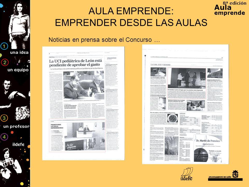 8ª edición Aula emprende AULA EMPRENDE: EMPRENDER DESDE LAS AULAS Noticias en prensa sobre el Concurso …