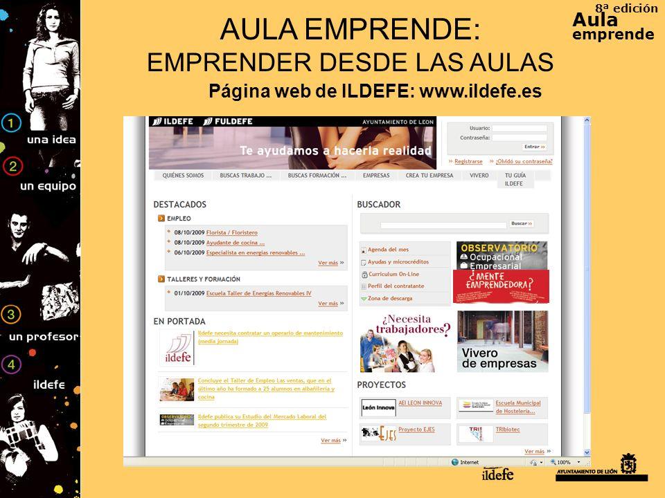 8ª edición Aula emprende AULA EMPRENDE: EMPRENDER DESDE LAS AULAS Página web de ILDEFE: www.ildefe.es