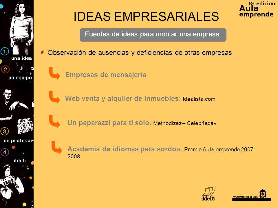 8ª edición Aula emprende IDEAS EMPRESARIALES Fuentes de ideas para montar una empresa Empresas de mensajería Observación de ausencias y deficiencias d